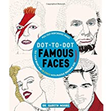Dot-To-Dot Famous Faces: Test Your Brain and de-Stress with Puzzle Solving and Coloring