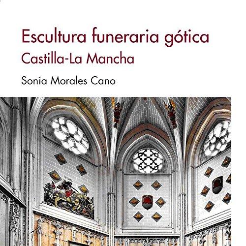 Escultura funeraria gótica. Castilla-La Mancha (Sílex Universidad)