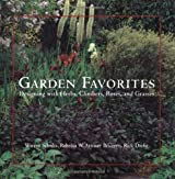 Garden Favorites: Designing with Herbs, Climbers, Roses, and Grasses by Warren Schultz (2002-08-15)