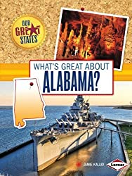 What's Great About Alabama? (Our Great States) by Jamie Kallio (2014-09-01)