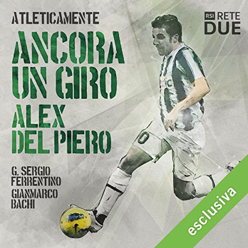 Ancora un giro - Alex Del Piero (Atleticamente)  Audiolibri