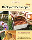The Backyard Beekeeper, 4th Edition: An Absolute Beginner's Guide to Keeping Bees in Your Yard and Garden by Kim Flottum