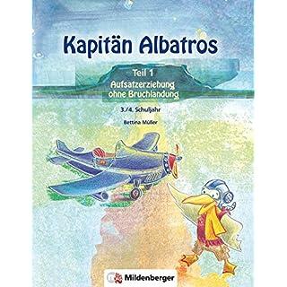 Kapitän Albatros - Teil 1: Aufsatzerziehung ohne Bruchlandung - 3./4. Schuljahr