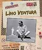 Image de LINO VENTURA, CARNET DE VOYAGES