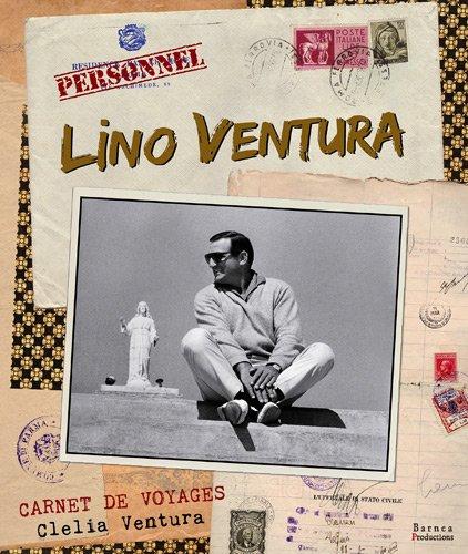 LINO VENTURA, CARNET DE VOYAGES