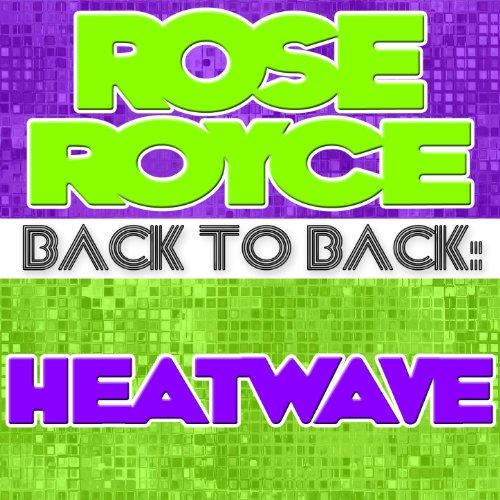 Back To Back: Rose Royce & Hea...