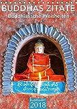 BUDDHAS ZITATE Buddhistische Weisheiten (Tischkalender 2018 DIN A5 hoch): Terminplaner mit Weisheiten von Buddha (Planer, 14 Seiten ) (CALVENDO Glaube) [Kalender] [Apr 04, 2017] BuddhaART, k.A.