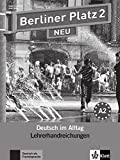 Berliner Platz 2 NEU: Deutsch im Alltag. Lehrerhandbuch (Berliner Platz NEU)