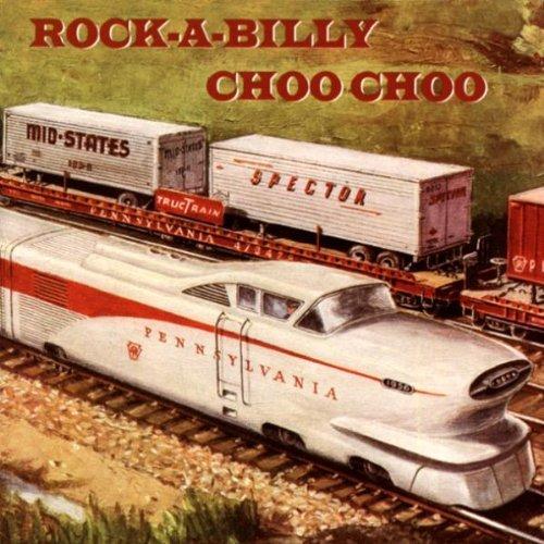Rock-A-Billy Choo Choo by Various Artists (2004-04-14)