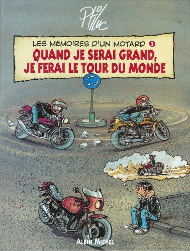 Les mémoires d'un motard T03 : Quand je serai grand, je ferai le tour du monde epub, pdf