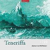 Mit Alexander von Humboldt nach Teneriffa (Hörreisen)