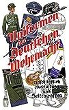 Uniformen der Deutschen Wehrmacht einschließlich Ausrüstung und Seitenwaffen