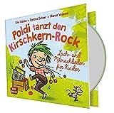 Poldi tanzt den Kirschkern-Rock, Audio-CD: Lach- und Mitmachlieder für Kinder