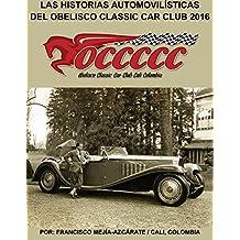 LAS HISTORIAS AUTOMOVILÍSTICAS DEL OBELISCO CLASSIC CAR CLUB:: Historias publicadas en 2016 - Libro 007 (Serie) (Spanish Edition)