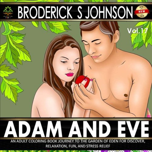 lt Coloring Book Journey to the Garden of Eden for Discovery, Relaxation, Fun, and Stress Relief (Adult Coloring Books - Art Therapy for The Mind Book) (Adam Und Eve Adult)