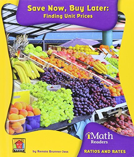 Save Now, Buy Later: Finding Unit Prices (Imath Readers, Level C)