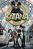Katana - Der Junge aus Nirgendwo: Band 1