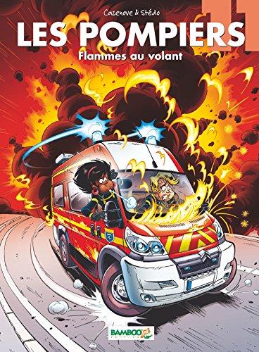 Les Pompiers - Tome 11 - Flammes au volant par Christophe Cazenove