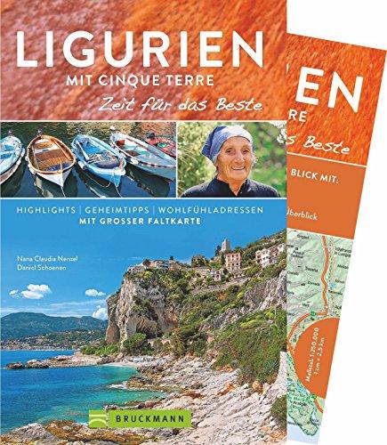 Bruckmann Reiseführer Ligurien mit Cinque Terre: Zeit für das Beste. Highlights, Geheimtipps, Wohlfühladressen. Inklusive Faltkarte zum Herausnehmen.