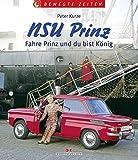 NSU Prinz: Fahre Prinz und du bist König