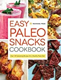 Easy Paleo Snacks Cookbook: Over 125 Satisfying Recipes for a Healthy Paleo Diet by Rockridge Press (2014-07-07)