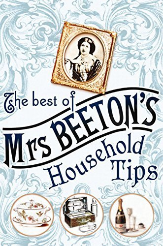 The Best of Mrs Beeton's Household Tips by Isabella Beeton (2008-05-28)