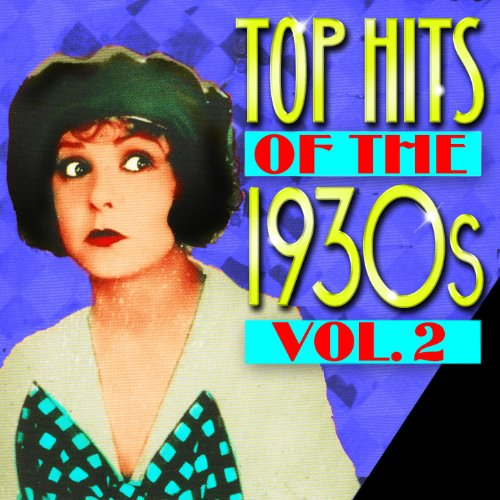 Top Hits Of The 1930s Vol. 2