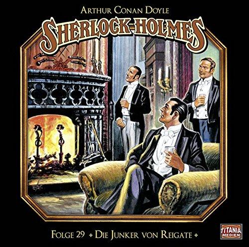 Sherlock Holmes (29) Die Junker von Reigate - Titania Medien 2017