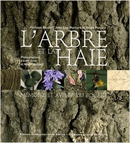 L'arbre et la haie : Mmoire et avenir du bocage (1DVD) de Philippe Bardel,Jean-Luc Maillard,Gilles Pichard ( 19 juin 2008 )