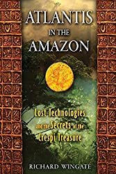 Atlantis in the Amazon: Lost Technologies and the Secrets of the Crespi Treasure by Richard Wingate (2011-05-20)