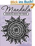Mandala Coloring Book For Teens: Adul...