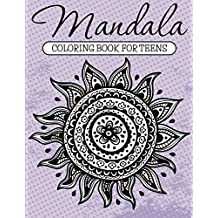 Mandala Coloring Book For Teens: Adult Coloring Book (Art Book Series) (English Edition)