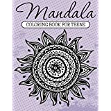 Mandala Coloring Book For Teens: Adult Coloring Book
