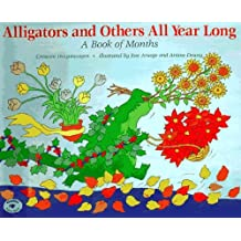 Alligators and Others All Year Long!: A Book of Months by Crescent Dragonwagon (1993-10-31)