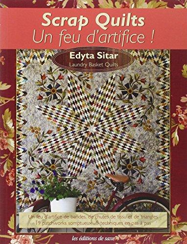 Scrap Quilts : Un feu d'artifice ! par Edyta Sitar
