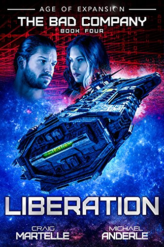 Liberation: A Military Space Opera (The Bad Company Book 4) (English Edition)