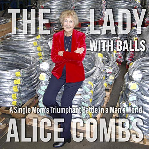 The Lady with Balls: A Single Mother's Triumphant Battle in the Man's World