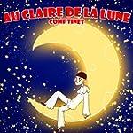 Au Claire De La Lune - Comptines