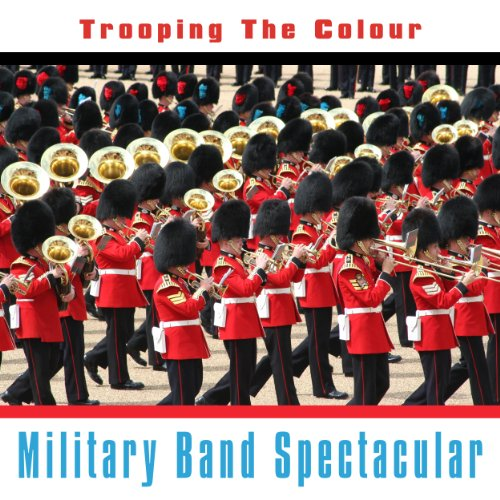 The Troop Medley: Les Huguenots|Rorkes Drift|British Grenadiers|Escort To The Colour|The Grenadiers -