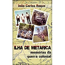 Ilha de Metarica: Memórias da Guerra Colonial