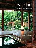 Ryokan: Japan's Finest Spas and Inns: Japan's Finest Traditional Inns