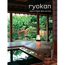 Ryokan: Japan's Finest Spas and Inns: Japan's Finest Traditional Inns