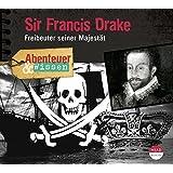 Abenteuer & Wissen: Sir Francis Drake: Freibeuter seiner Majestät
