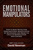 Emotional Manipulators: How to Make Protection From Emotional Manipulation Set Boundaries, and Break the Cycle of Manipulation and Control