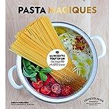 Pasta magiques - La recette tout en un