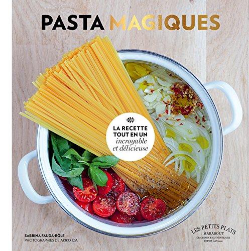 Pasta magiques: la recette tout en un par Sabrina Fauda-Rôle