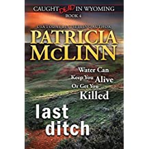 Last Ditch (Caught Dead in Wyoming, Book 4) (Volume 4) by Patricia McLinn (2016-03-21)