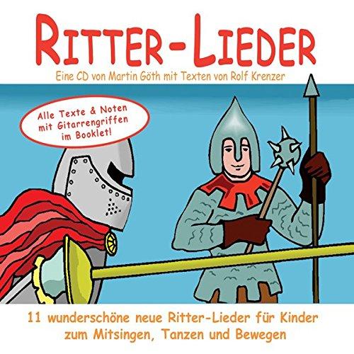 Ritter-Lieder für Kinder: Zum Zuhören, Mitsingen, Tanzen und Bewegen