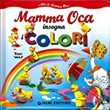Mamma Oca insegna i colori. Ediz. illustrata