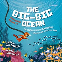 The Big-Big Ocean: An Underwater Aquanaut Adventure Into The Sea (Astronaut) (Kid's Guide Book 2) (English Edition)